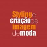 Styling e Criação de Imagem de Moda - Astrid Façanha e Cristiane Mesquita