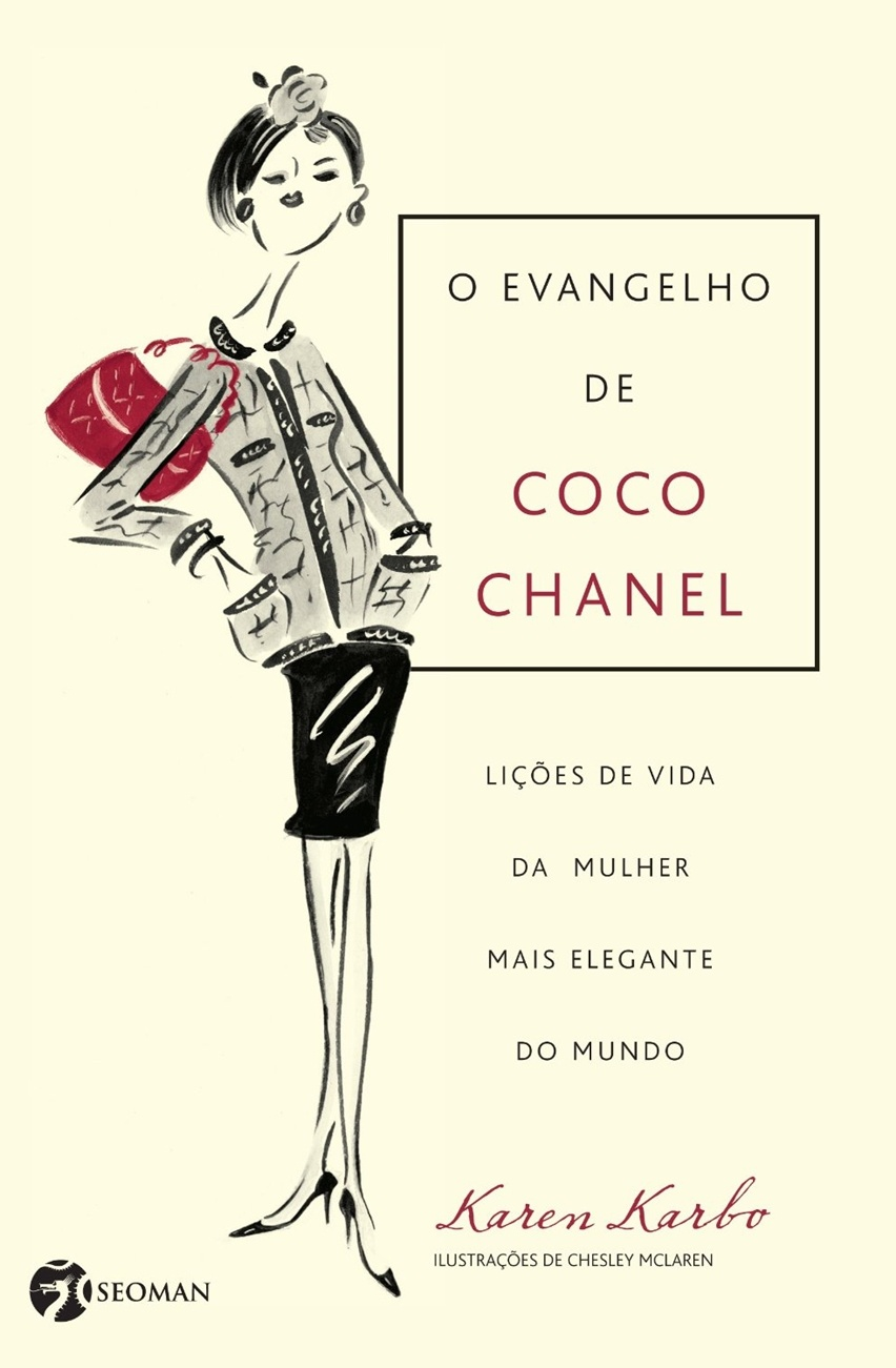 O Evangelho de Coco Chanel por Karen Karbo - Cris Vallias Blog