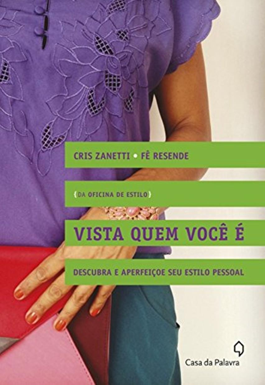 Vista Quem Você É por Cristina Zanetti e Fê Resende da Oficina de Estilo - Cris Vallias Blog
